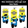 Minions Who Go Out Too Fast Get Bootylock