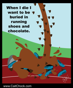 bury me in chocolate and running shoes